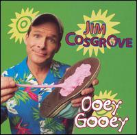 Ooey Gooey [Bonus Track] - Jim Cosgrove