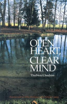 Open Heart Clear Mind - Chodron, Thubten, and Thubten, and Chodron, Ve N