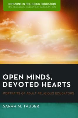 Open Minds, Devoted Hearts - Tauber, Sarah M, and Blevins, Dean (Foreword by), and Caldwell, Elizabeth (Preface by)