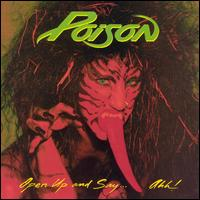 Open Up and Say...Ahh! [Bonus Tracks] - Poison