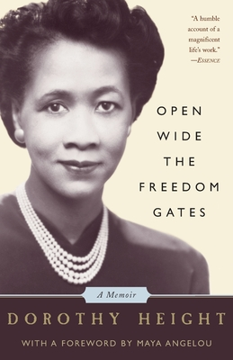Open Wide the Freedom Gates: A Memoir - Height, Dorothy I
