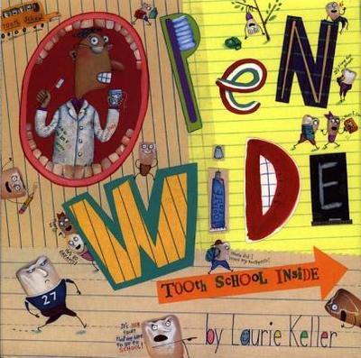 Open Wide: Tooth School Inside - Keller, Laurie