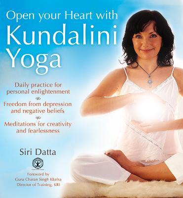Open Your Heart With Kundalini Yoga - Datta, Siri