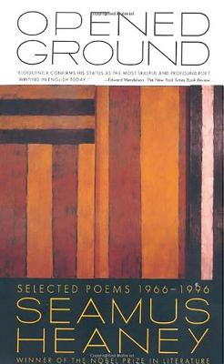 Opened Ground: Selected Poems, 1966-1996 - Heaney, Seamus