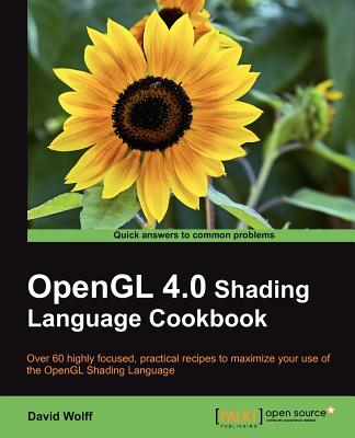 OpenGL 4.0 Shading Language Cookbook - Wolff, David