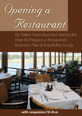 Opening a Restaurant or Other Food Business Starter Kit: How to Prepare a Restaurant Business Plan and Feasibility Study - Fullen, Sharon