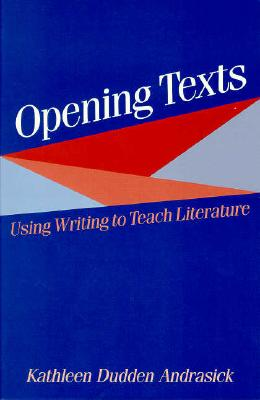 Opening Texts - Andrasick, Kathleen D