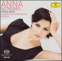 Opera Arias - Anna Netrebko (soprano); Elina Garanca (mezzo-soprano); Vienna State Opera Chorus (choir, chorus); Wiener Philharmoniker;...