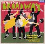 Opera Lover's Broadway: Great Voices Sing Broadway's Greatest Hits