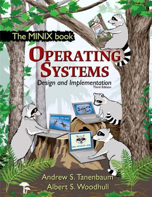 Operating Systems Design and Implementation - Tanenbaum, Andrew S, and Woodhull, Albert S