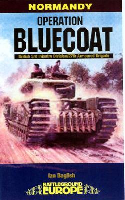 Operation Bluecoat - Daglish, Iain, and Daglish, Ian