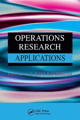 Operations Research Applications - Ravindran, A Ravi (Editor)
