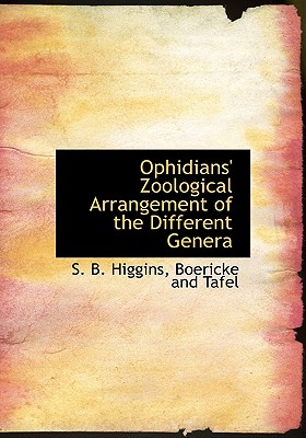 Ophidians' Zoological Arrangement of the Different Genera - Higgins, S B, and Boericke and Tafel, And Tafel (Creator)