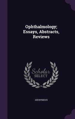 Ophthalmology; Essays, Abstracts, Reviews - Anonymous