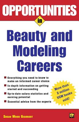 Opportunities in Beauty and Modeling Careers - Gearhart, Susan Wood