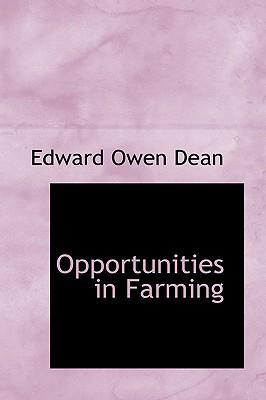 Opportunities in Farming - Dean, Edward Owen