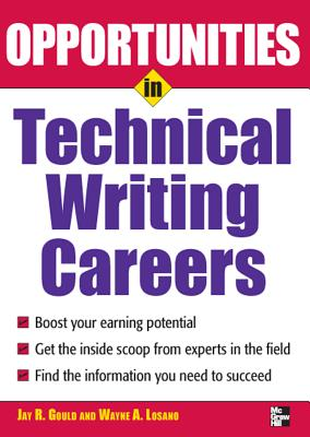 Opportunities in Technical Writing Careers - Gould, Jay R