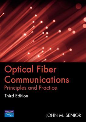Optical Fiber Communications: Principles and Practice - Senior, John