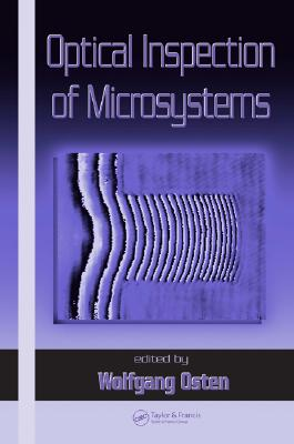 Optical Inspection of Microsystems - Osten, Wolfgang (Editor)