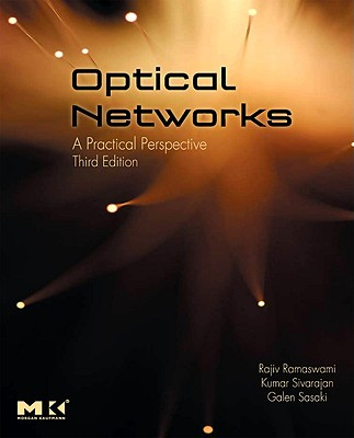 Optical Networks: A Practical Perspective - Ramaswami, Rajiv, and Sivarajan, Kumar, and Sasaki, Galen