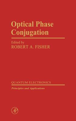Optical Phase Conjugation - Fisher, Robert a