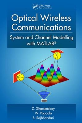 Optical Wireless Communications: System and Channel Modelling with MATLAB - Ghassemlooy, Zabih