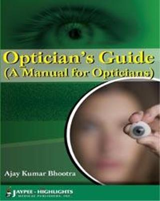 Optician's Guide (A Manual for Opticians) - Bhootra, Ajay Kumar