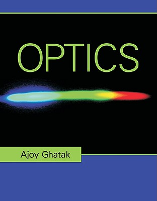 Optics - Ghatak, Ajoy
