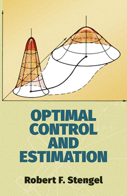 Optimal Control and Estimation - Stengel, Robert F