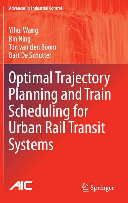 Optimal Trajectory Planning and Train Scheduling for Urban Rail Transit Systems - Wang, Yihui