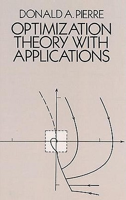 Optimization Theory with Applications - Pierre, Donald A