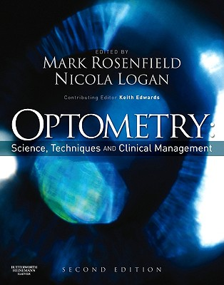 Optometry: Science, Techniques and Clinical Management - Rosenfield, Mark, and Logan, Nicola
