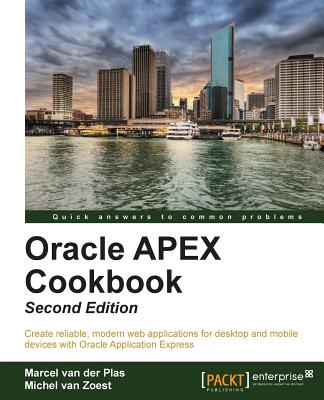 Oracle APEX 4.2 Cookbook - Van Zoest, Michel, and Plas, Marcel van der