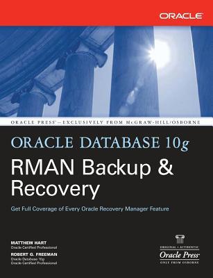 Oracle Database 10g RMAN Backup & Recovery - Hart, Matthew, and Freeman, Robert