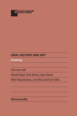Oral History and Art: Painting - Hopper, Edward (Contributions by), and Marden, Brice (Contributions by), and Martin, Agnes (Contributions by)