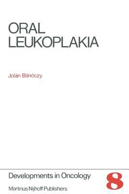 Oral Leukoplakia - Banoczy, J