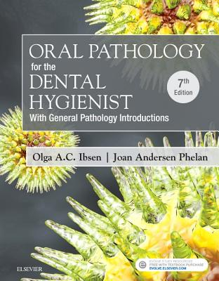 Oral Pathology for the Dental Hygienist - Ibsen, Olga A C, and Phelan, Joan Andersen