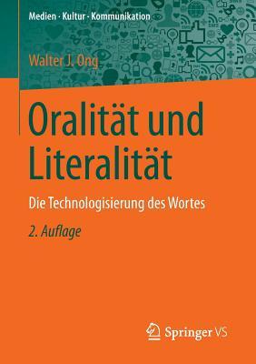 Oralitat Und Literalitat: Die Technologisierung Des Wortes - Hepp, Andreas (Foreword by)