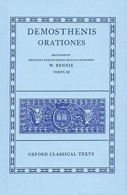 Orationes: Volume III: Orationes XLI-LXI; Prooemia; Epistulae - Demosthenes