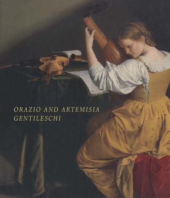 Orazio and Artemisia Gentileschi - Christiansen, Keith, Mr., and Mann, Judith W