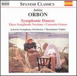 Orbón: Symphonic Dances; Three Symphonic Versions; Concerto Grosso