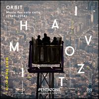 Orbit: Music for Solo Cello (1945-2014) - Matt Haimovitz (cello)