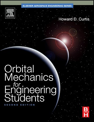 Orbital Mechanics for Engineering Students - Curtis, Howard D