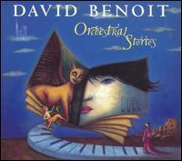 Orchestral Stories - David Benoit