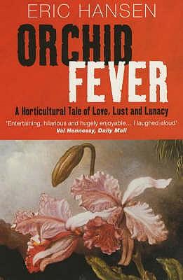 Orchid Fever - Hansen, Eric