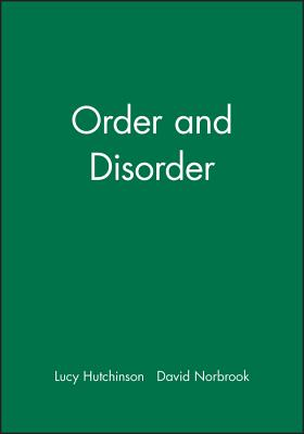 Order and Disorder: Form, Meaning, and Use - Hutchinson, Lucy, and Norbrook, David (Editor)