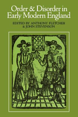 Order and Disorder in Early Modern England - Fletcher, Anthony, Professor (Editor)