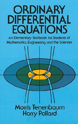 Ordinary Differential Equations - Tenenbaum, Morris, and Pollard, Harry, and Mathematics