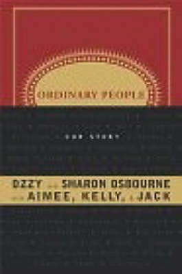 Ordinary People: Our Story - Osbourne, Ozzy, and Osbourne, Sharon, and Osbourne, Aimee