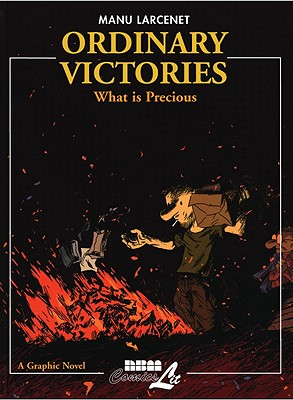 Ordinary Victories: What Is Precious - Larcenet, Manu